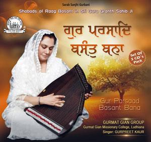 Gur Parsaad Basant Bana.. Album of Shabads in Raag Basant in Sri Guru Granth Sahib Ji
